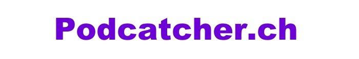Podcatcher.ch