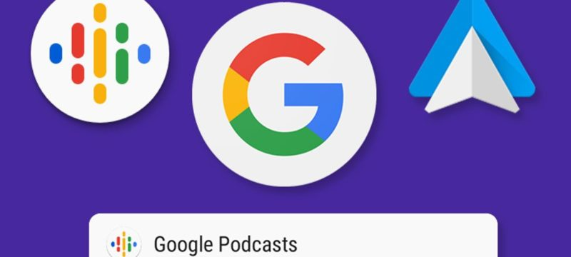 Google Podcasts neu in Android Auto integriert