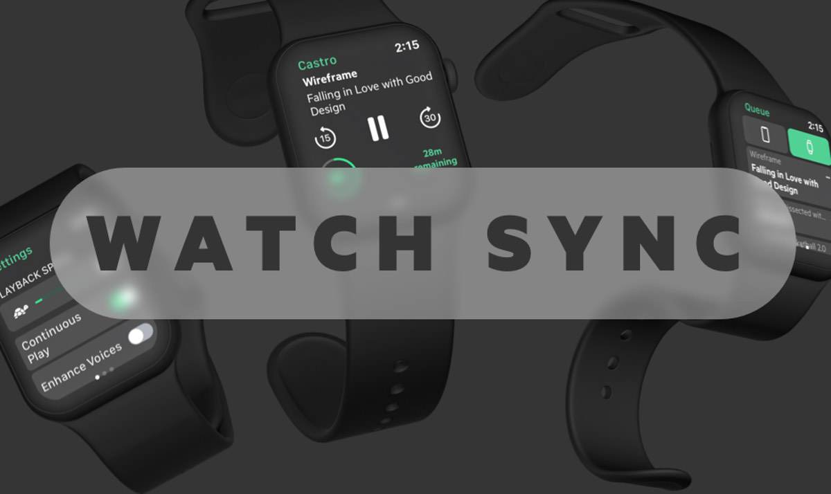 Sync to Watch – Ein neues Feature in Castro Plus