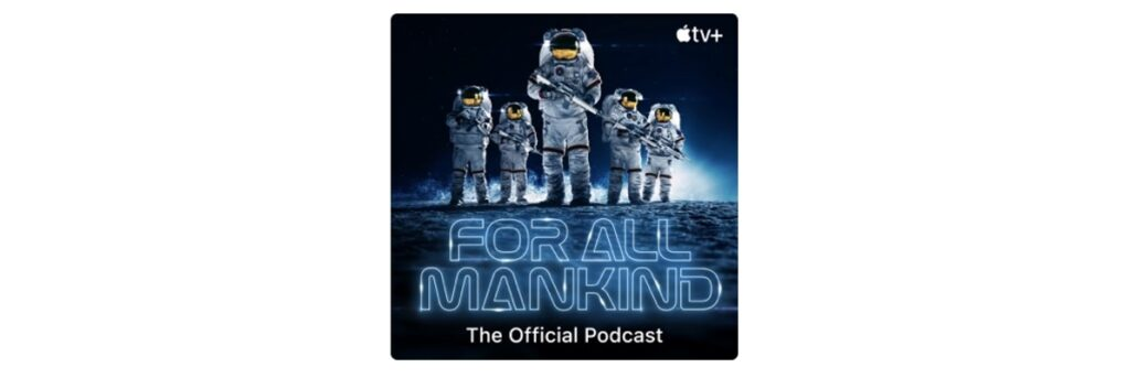 For All Mankind - Apple Original Podcast
